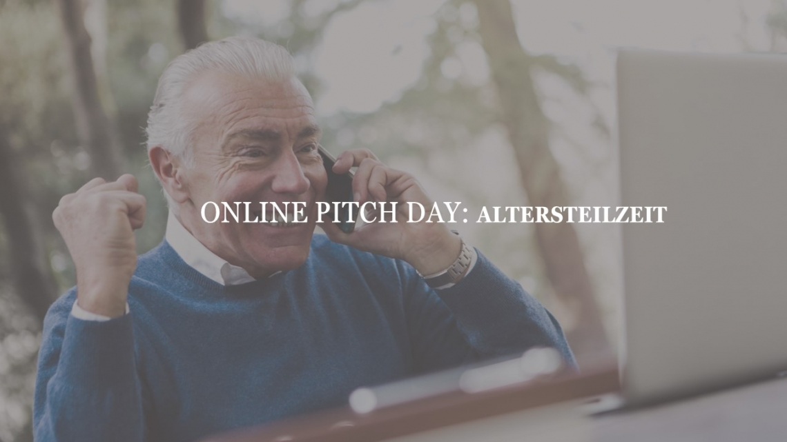 ONLINE PITCH DAY: ALTERSTEILZEIT